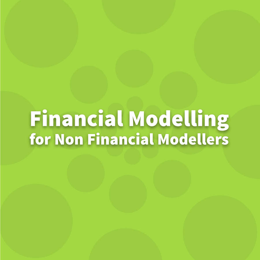 Financial Modelling for Non Financial Modellers