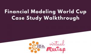 Financial Modeling World Cup – Case Study Walkthrough
